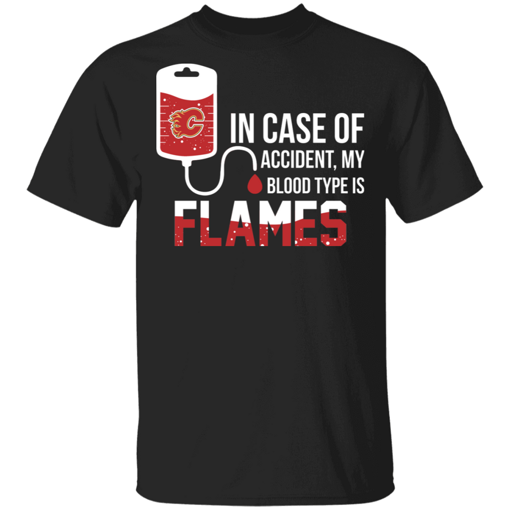NHL - In Case Of Accident My Blood Type Is Calgary Flames T-Shirt