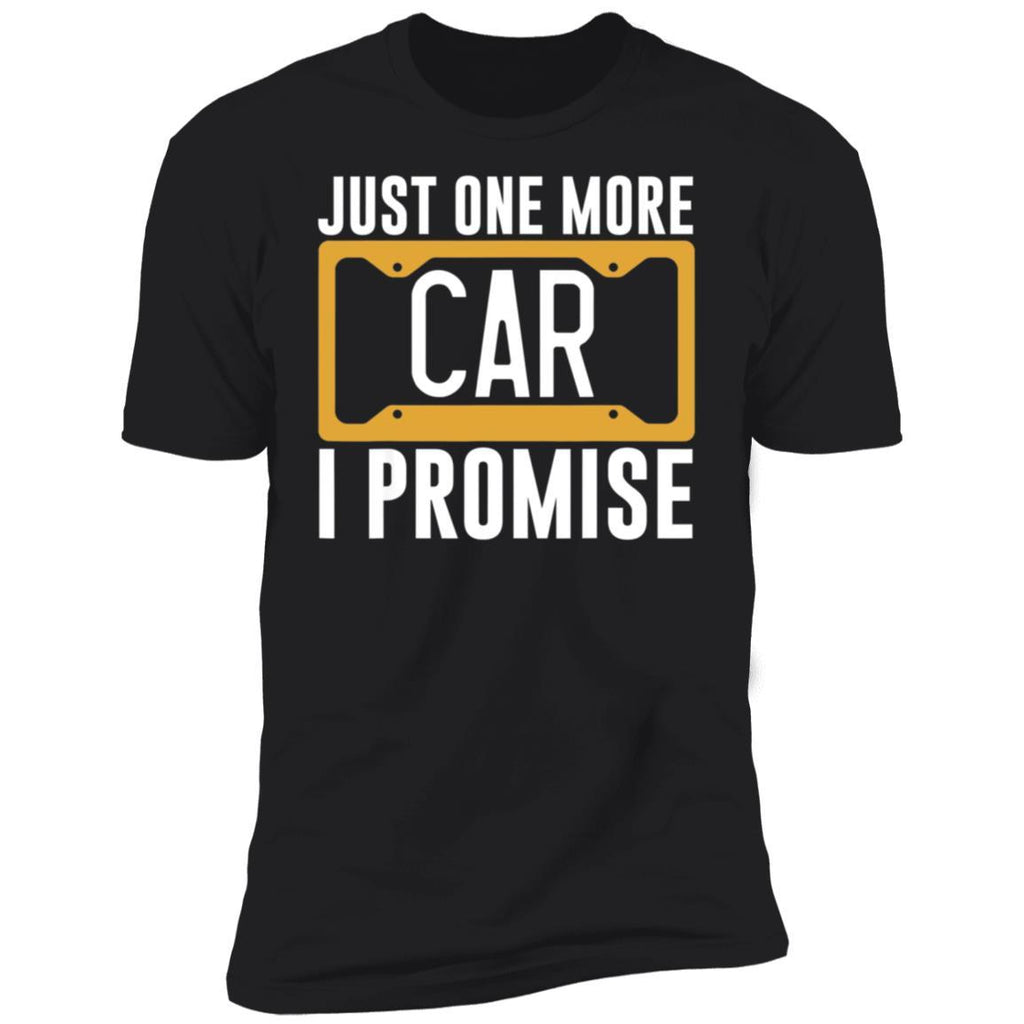 Just One More Car - I Promise, Funny Car Lover Gifts Idea T-Shirt