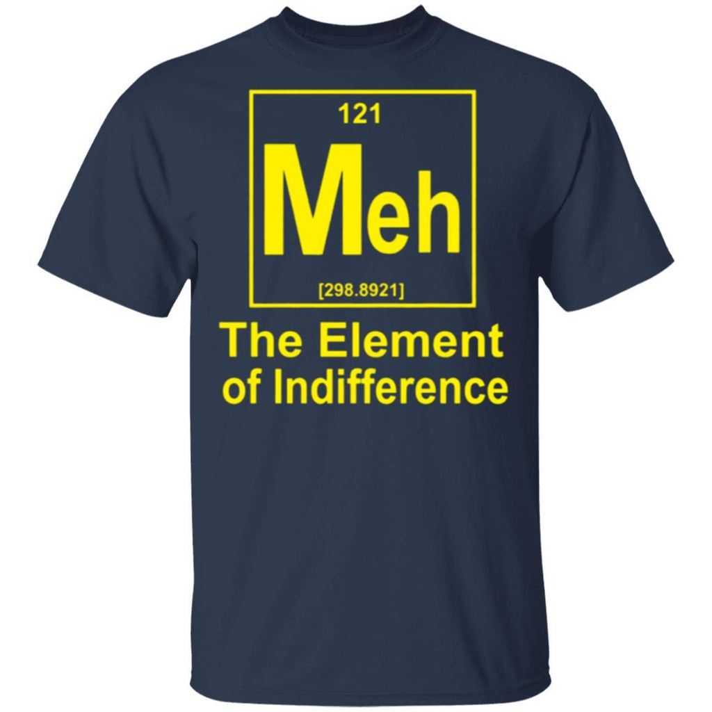The element of indiffernce T-Shirt