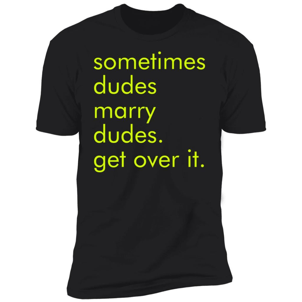 Sometimes Dudes Marry Dudes T-Shirts