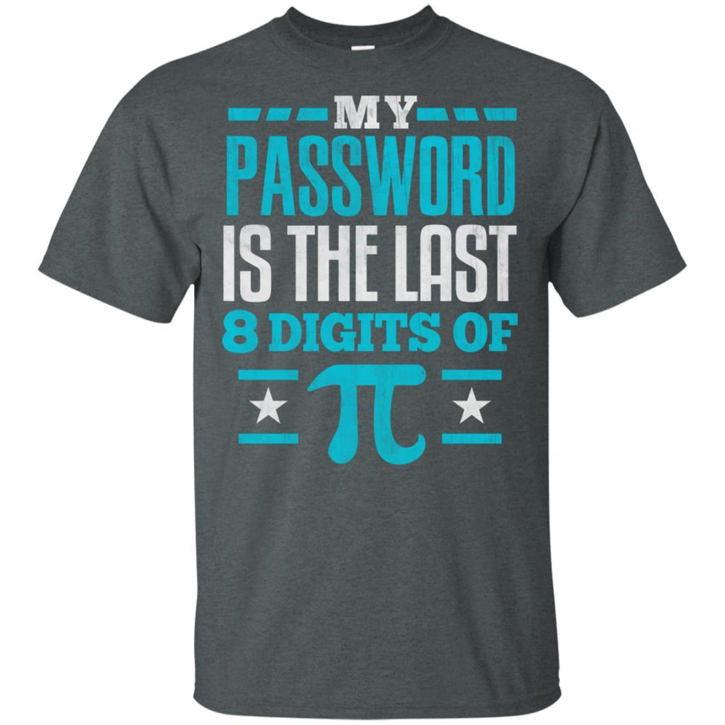 PI Day T SHIRT My Password is the last digit of Pi Math Gift