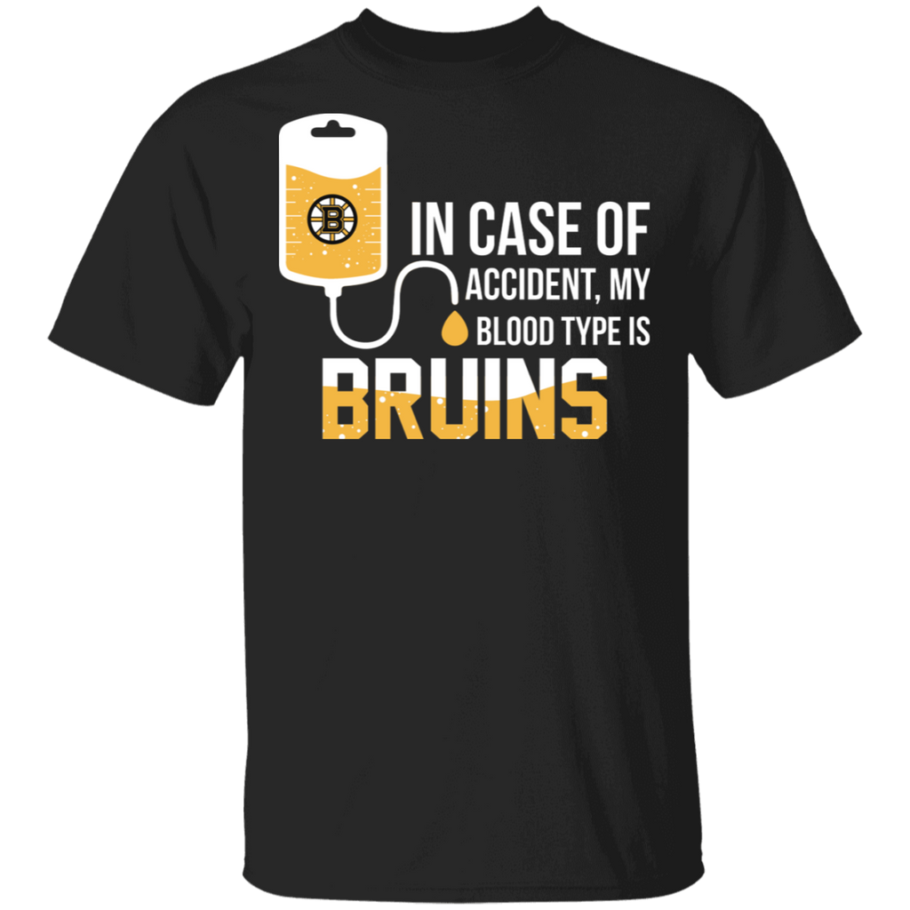 NHL - In Case Of Accident My Blood Type Is Boston Bruins T-Shirt