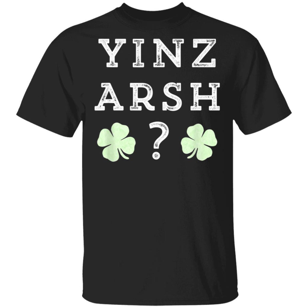 Yinz Arsh Gift Irish Funny Pittsburgh St. Patrick's Day T-Shirt