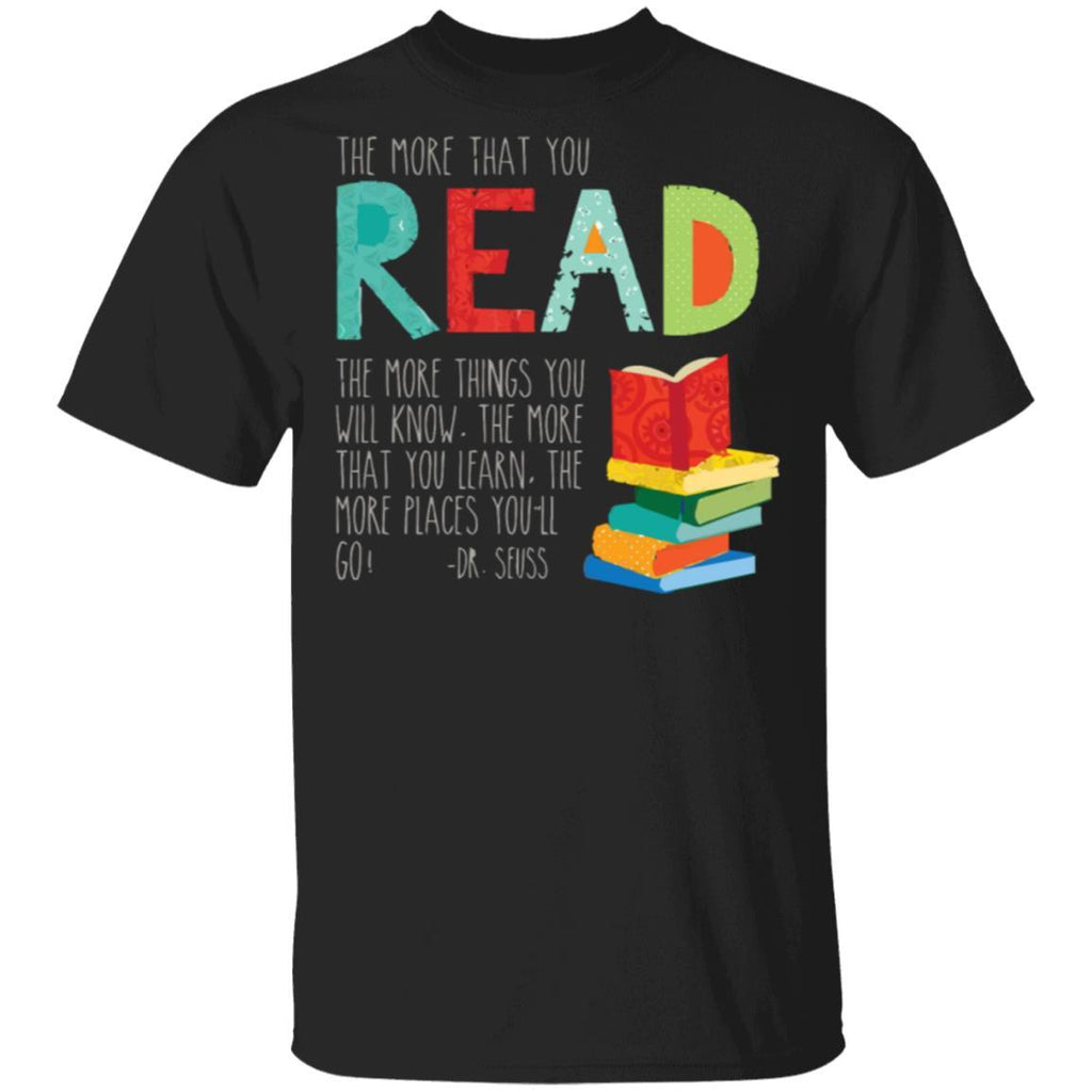 The more that you read T-Shirt