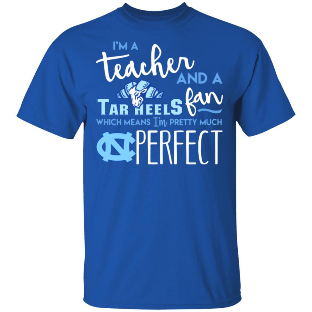 Fantastic I'm a teacher and a Tar Heels fan which means I'm pretty much SHIRT