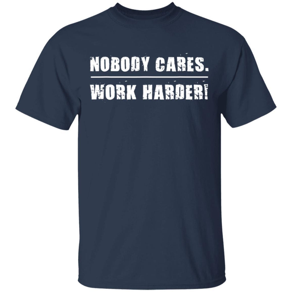 Nobody Cares Work Harder Motivational Fitness Workout Gym T-Shirt