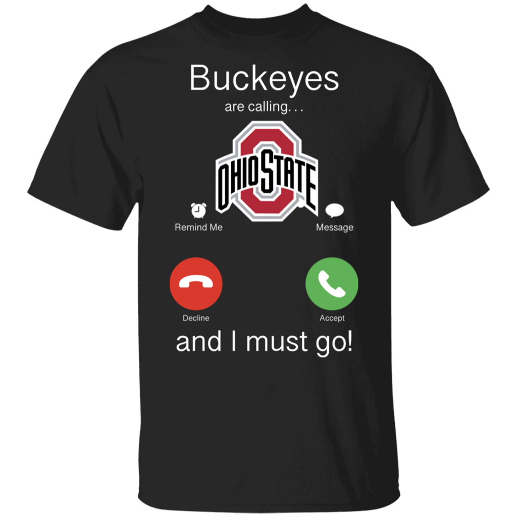 NCAA - Ohio State Buckeyes Are Calling and I must Go T-Shirt