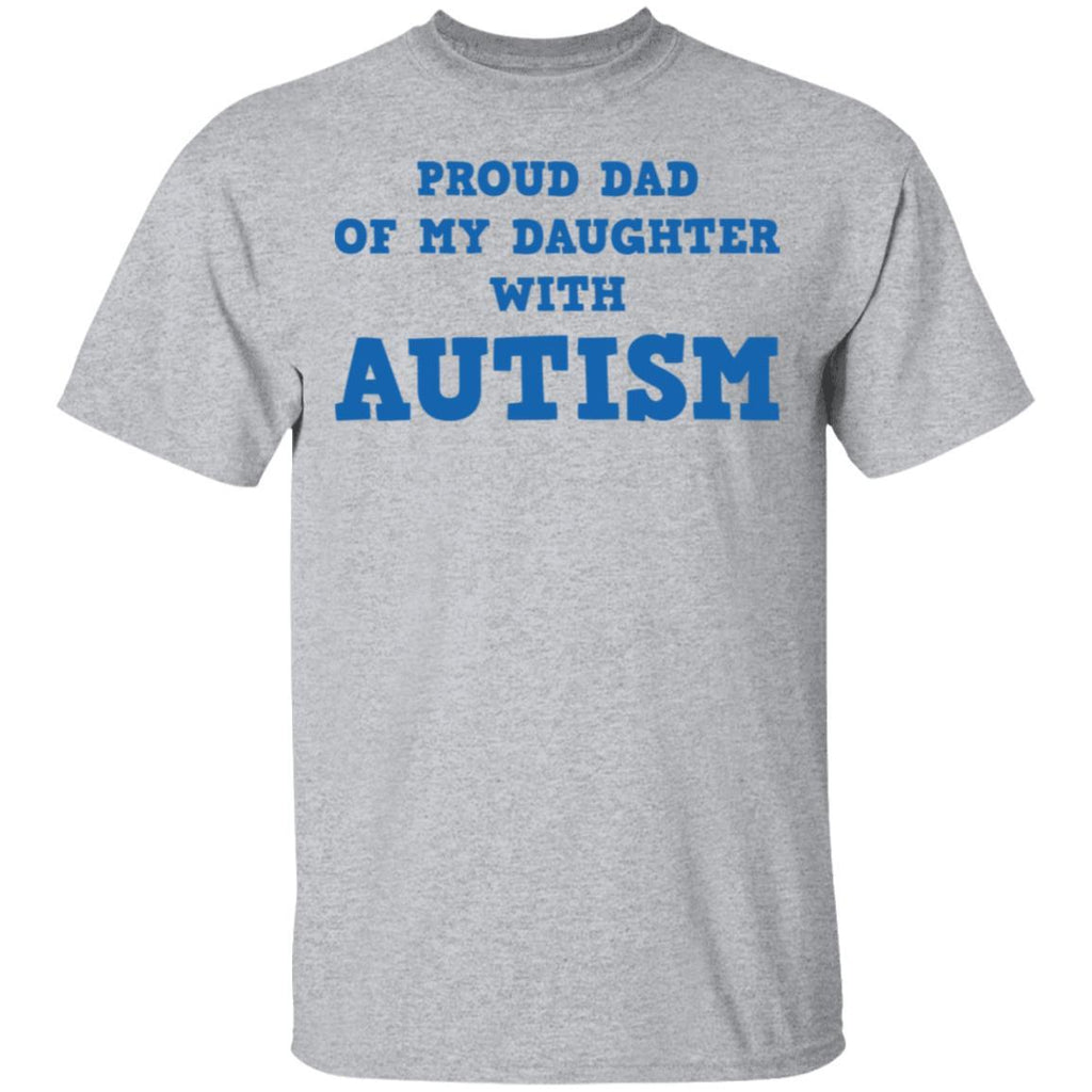 Proud Dad Of My Daughter With Autism