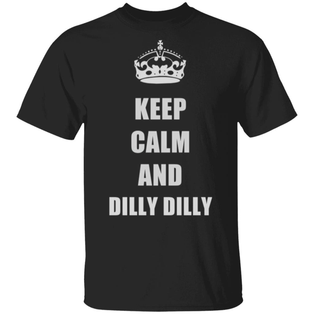 Keep calm and Dilly Dilly T-Shirt