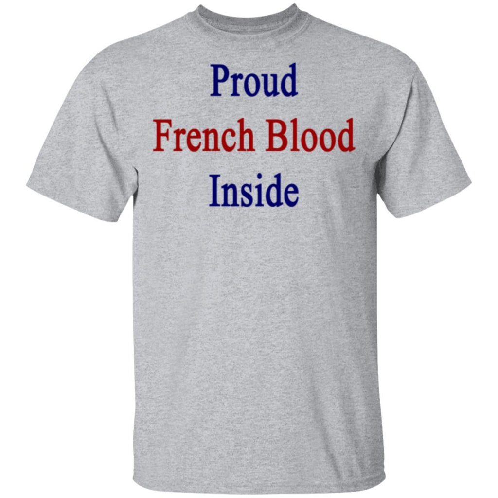 Proud french blood inside T-Shirts