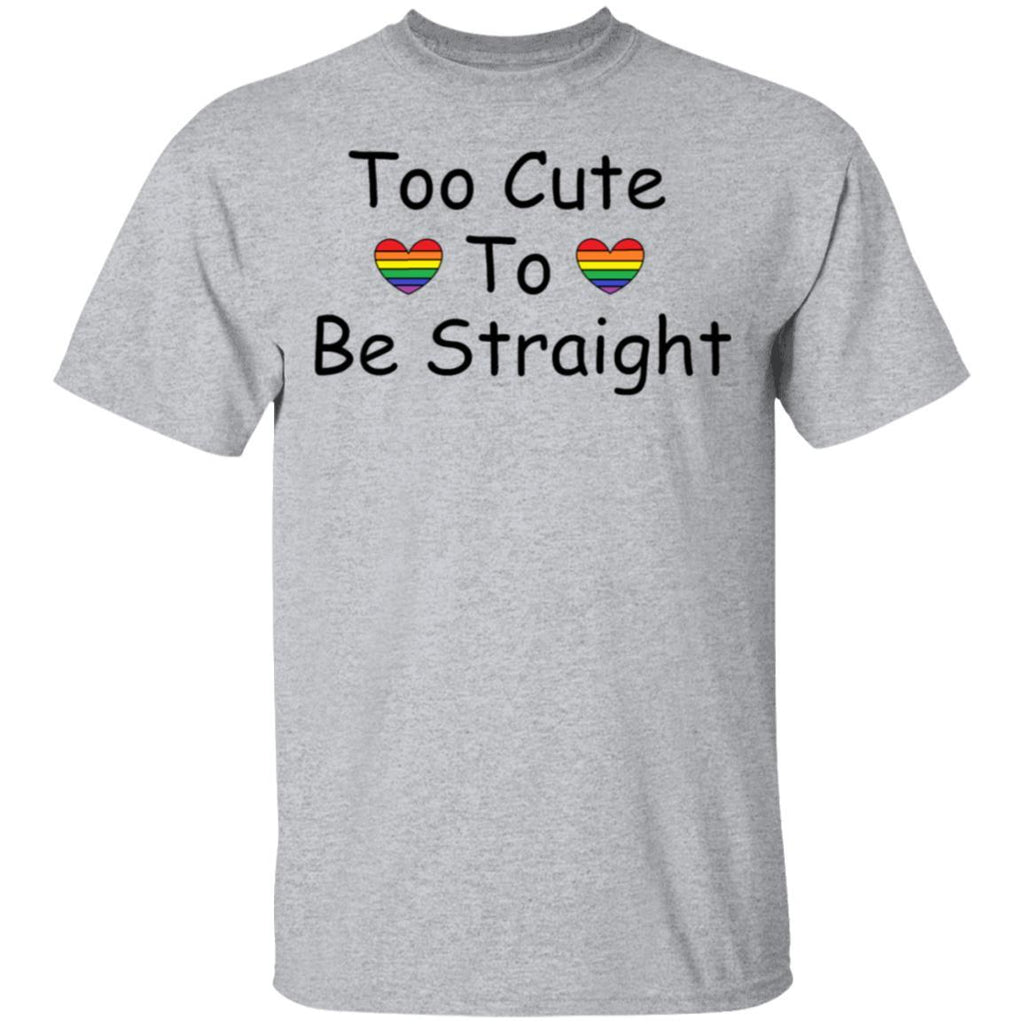 Too cute to be straight Sportswear T-Shirt
