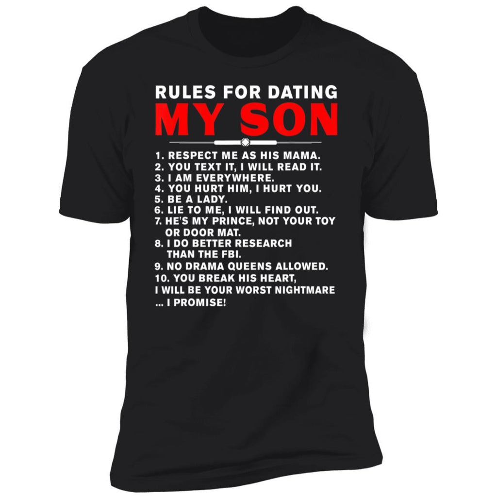 Rules For Dating My Son Tee Respect Me As His Mama T-Shirt