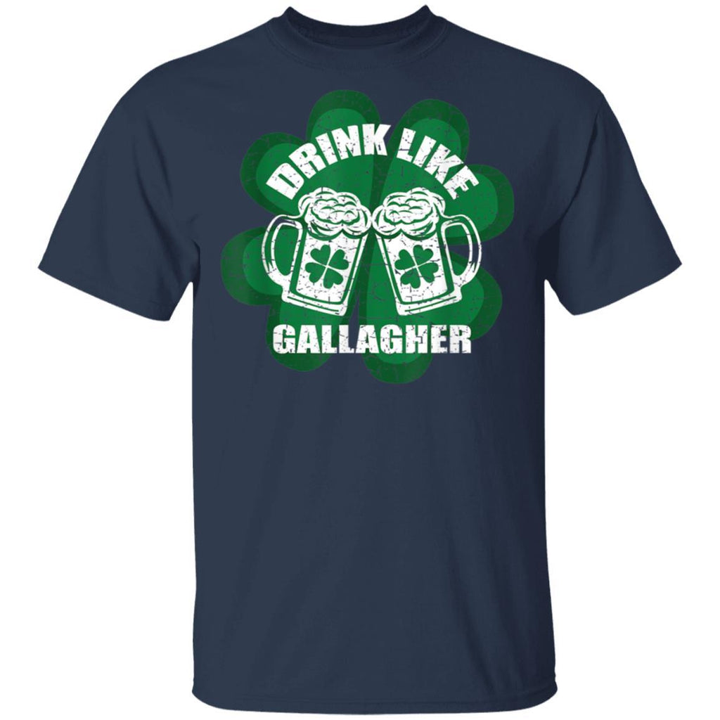 Drink Like A Gallagher Saint Patrick's Day Irish T-Shirt