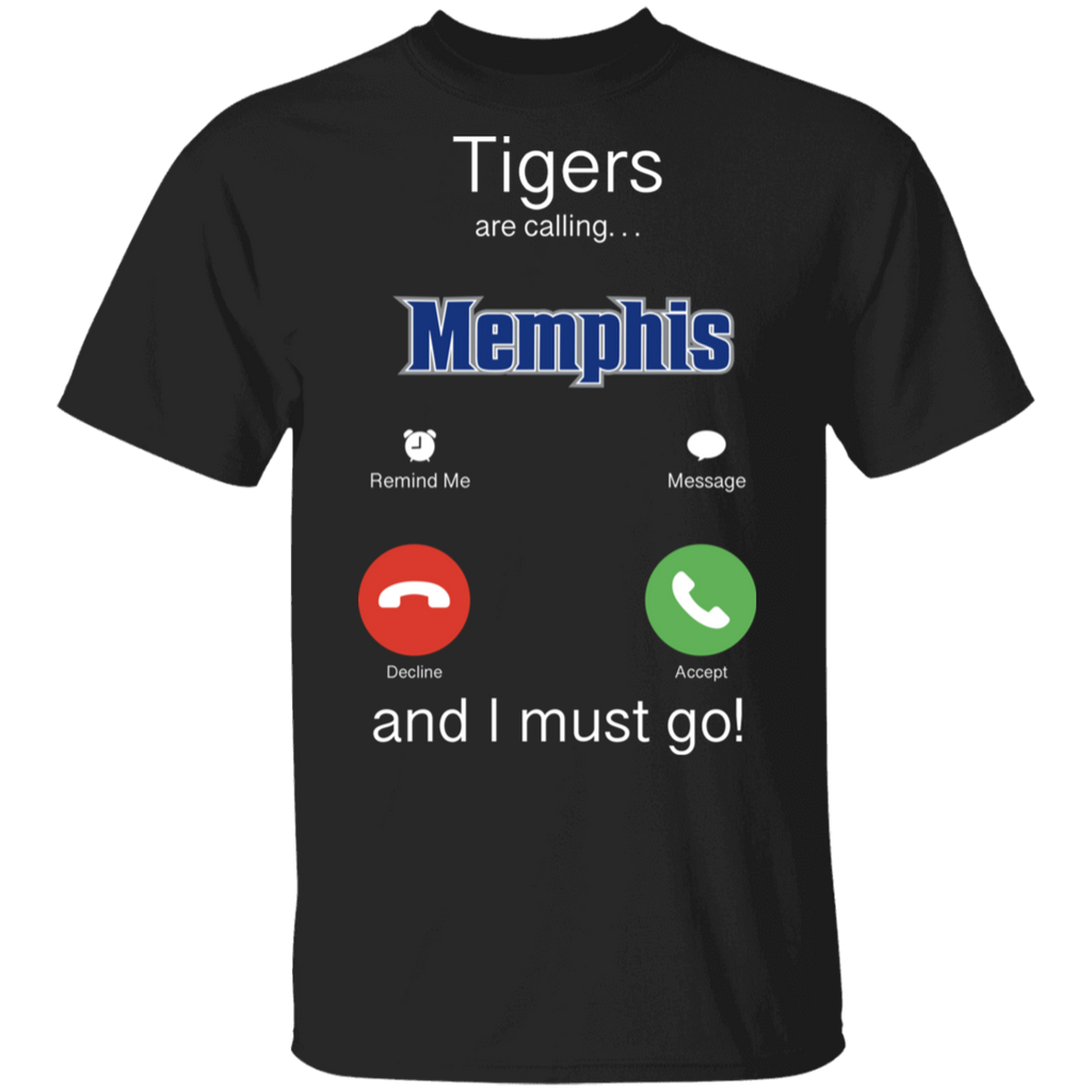 NCAA - Memphis Tigers Are Calling and I must Go T-Shirt