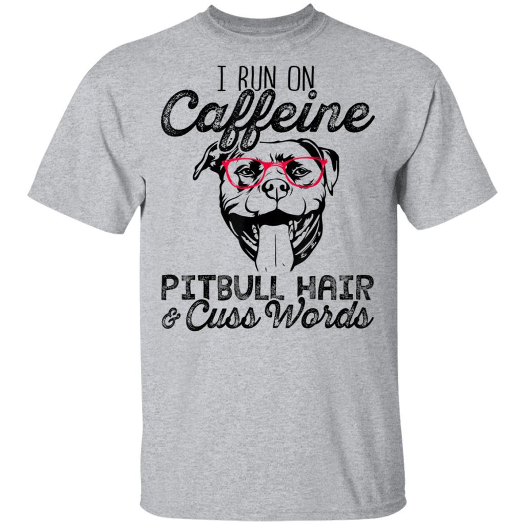 I run on caffeine pitbull hair & cuss words funny tshirt