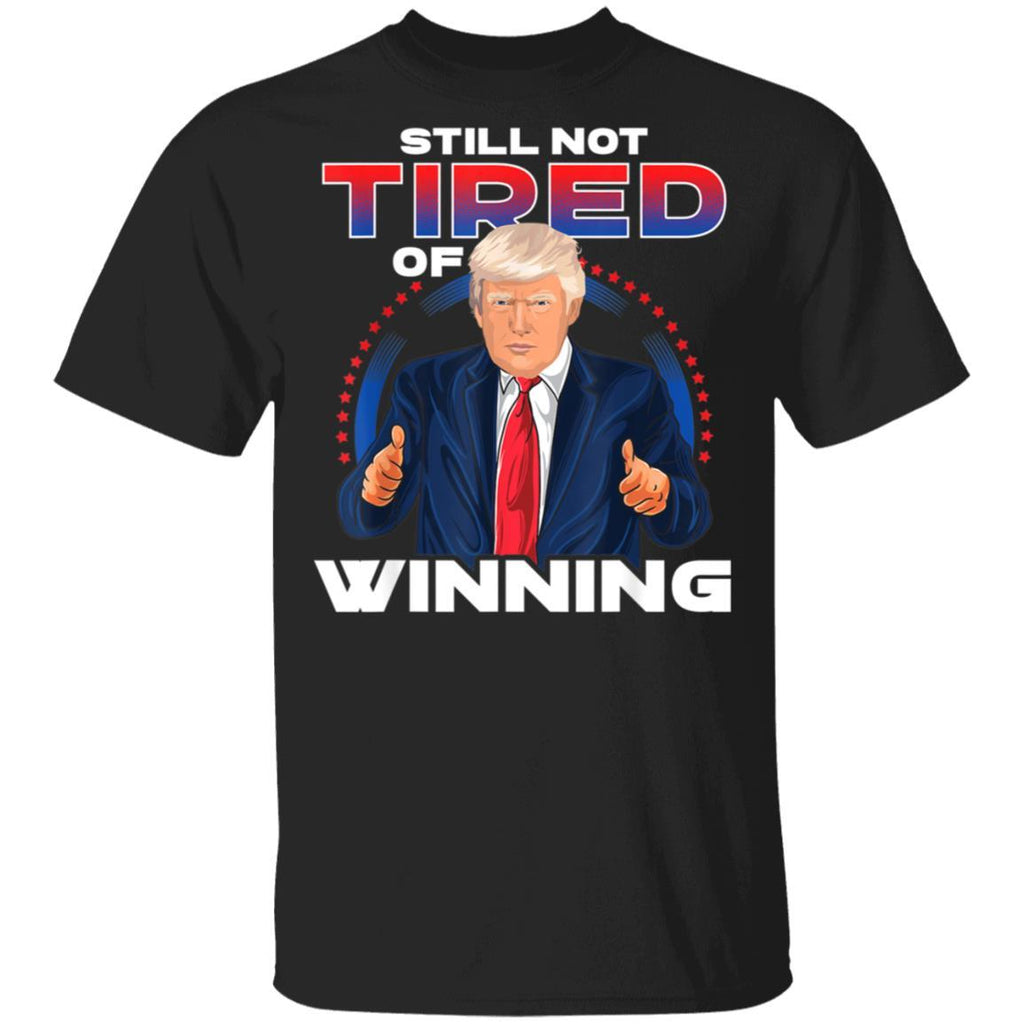 Still Not Tired Of Winning Trump 2020 T-Shirt