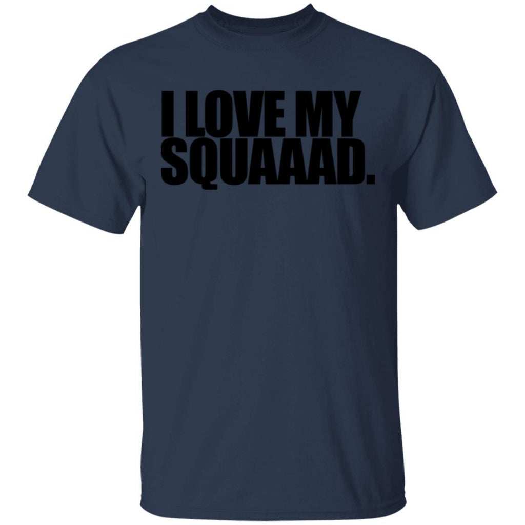 I love my squad T-Shirt