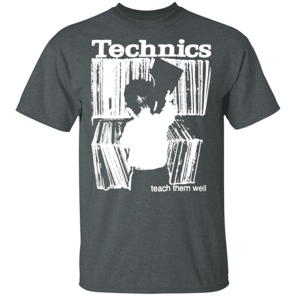 Technics Teach Them Well T-Shirts
