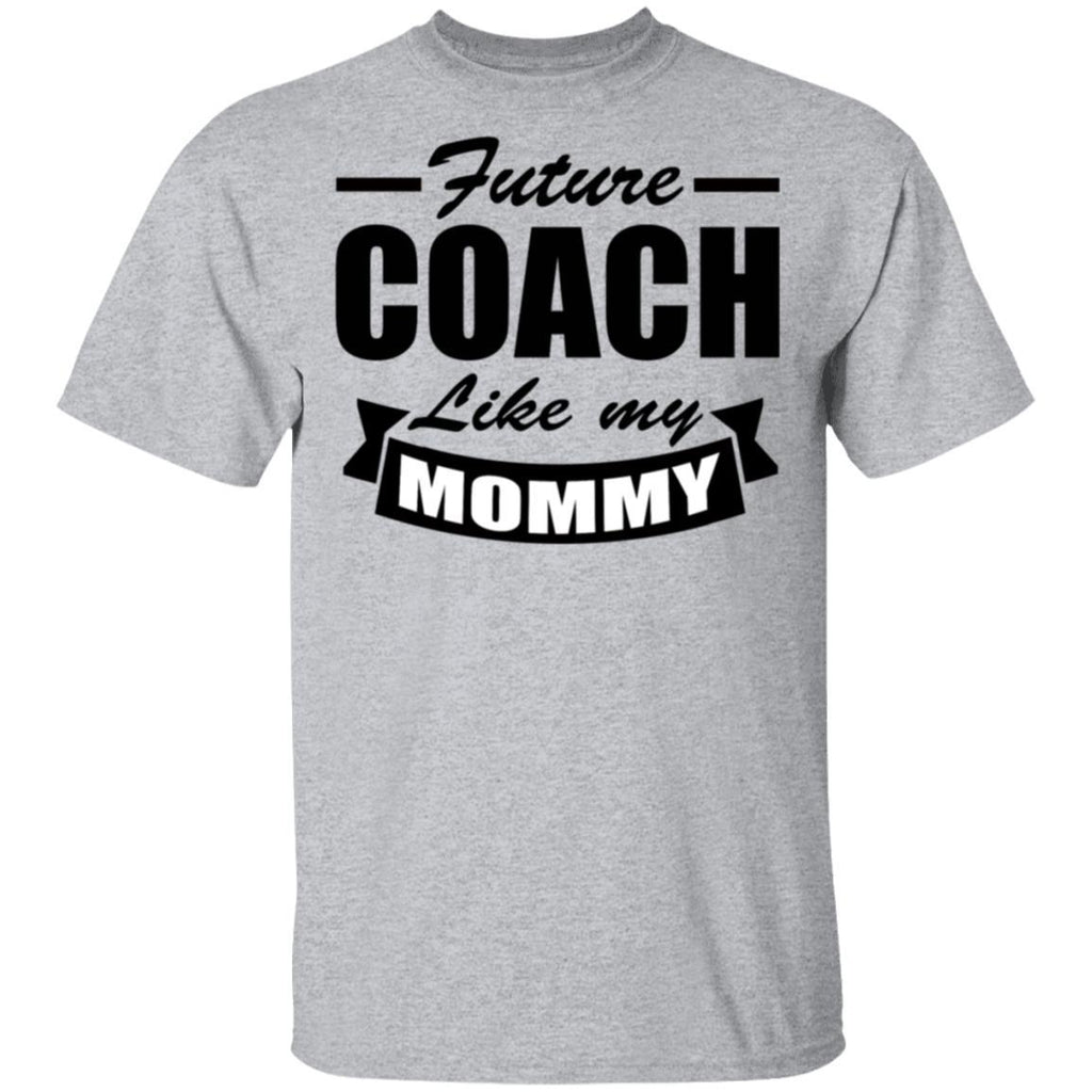 Future Coach Like My Mommy T-shirt