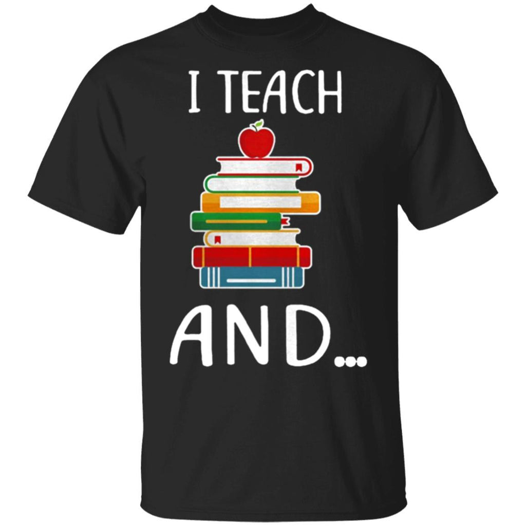 Fantastic I teach and shirt