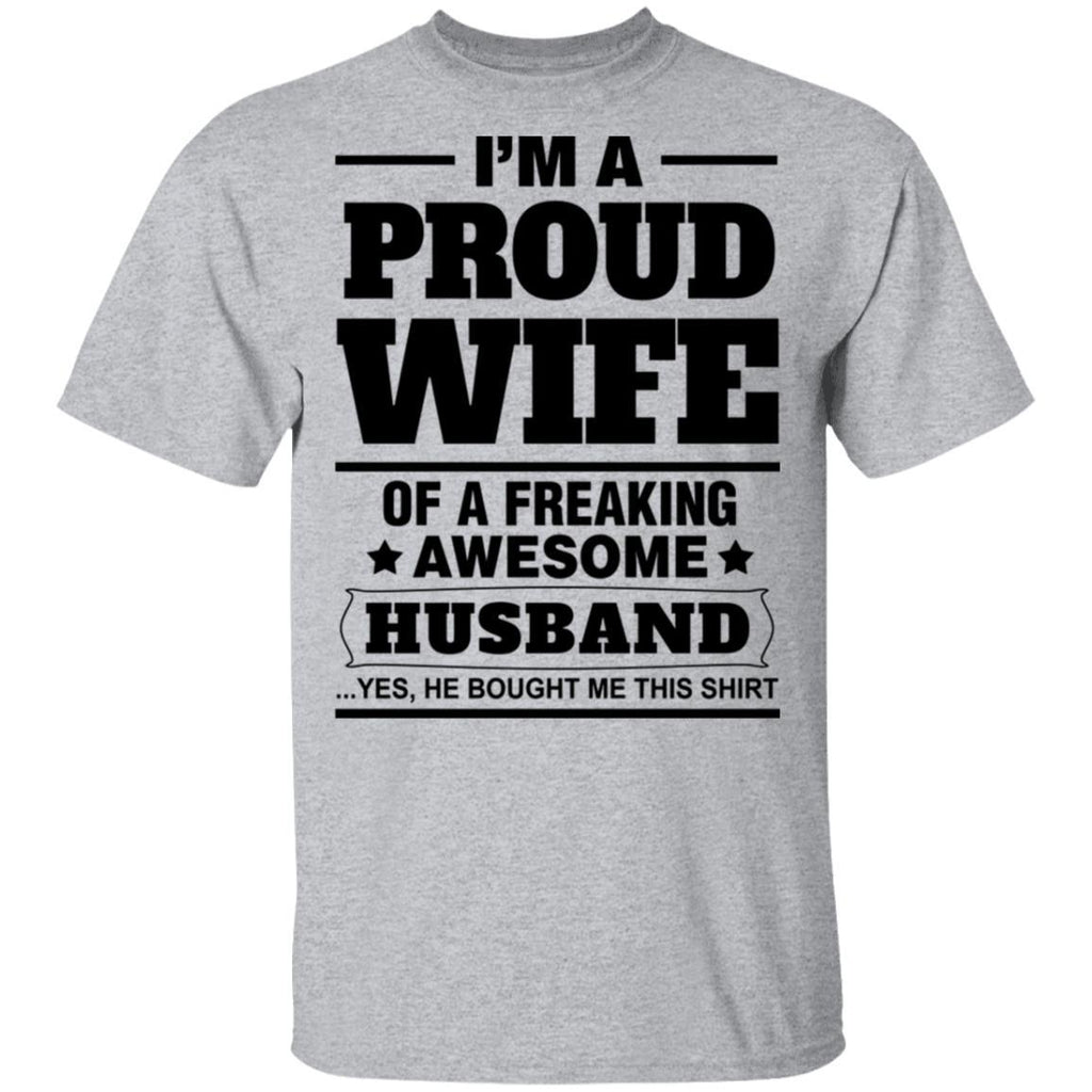 I'm a proud wife of a freaking awesome husband Tshirt