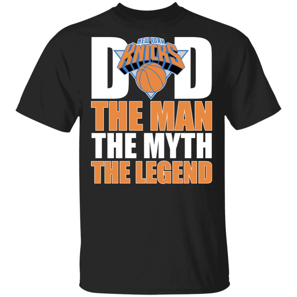 NBA - New York Knicks Basketball Dad The Man The Myth The Legend Shirt