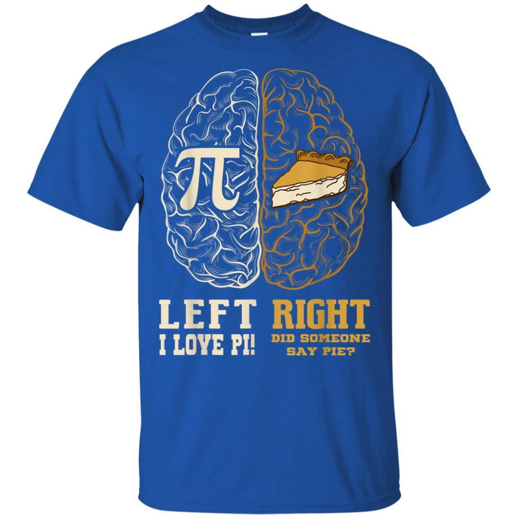 Pi Day T Shirt Left vs. Right Brain Pie Great Gift Idea