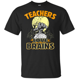Teachers Love Brains T-Shirt Funny Halloween Costume Gift