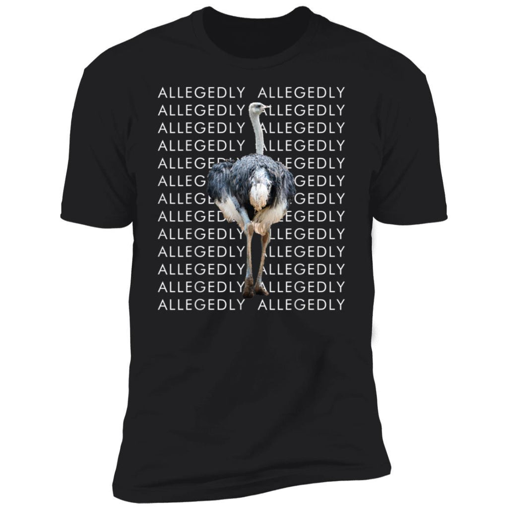 Funny Allegedly Ostrich T-shirt Gift for Ostrich Lovers