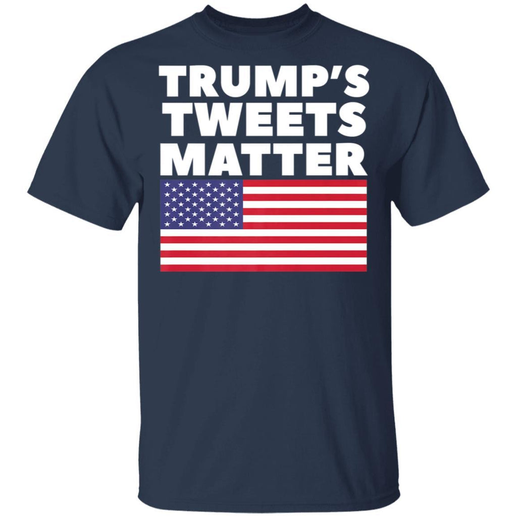 Trump Tweets Matter For Pro-Trump 2020 T-Shirt