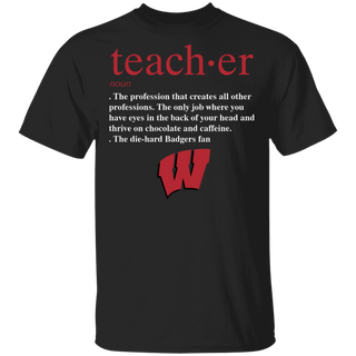 NCAA - Teacher Wisconsin Badgers Fan Funny T-Shirt
