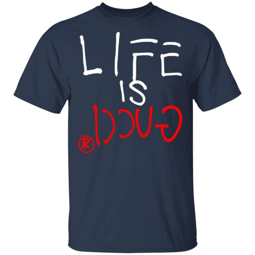 life is guci T-Shirt