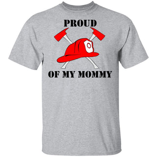 Proud Of My Mommy Firefighter Shirt