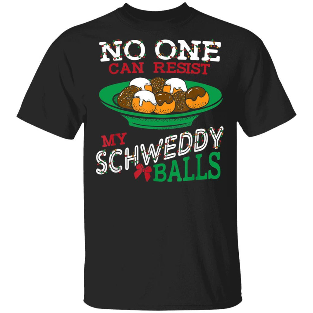 No One Can Resist my Schweddy Balls Funny Candy Skit T-Shirt