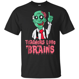 Teachers Love Brains Shirt _ Zombie Halloween Teacher Shirt