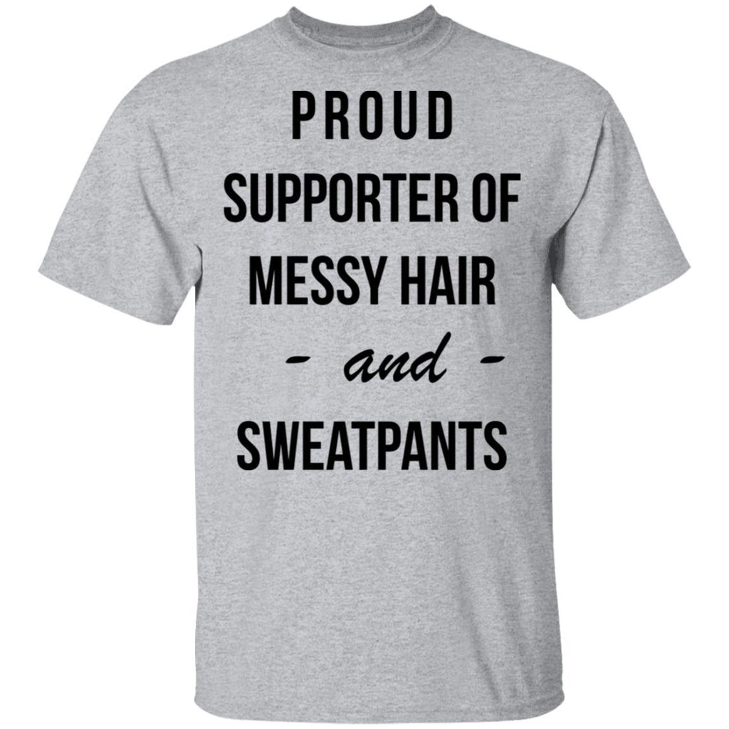 Proud supporter of messy hair and sweatpants Hoodies