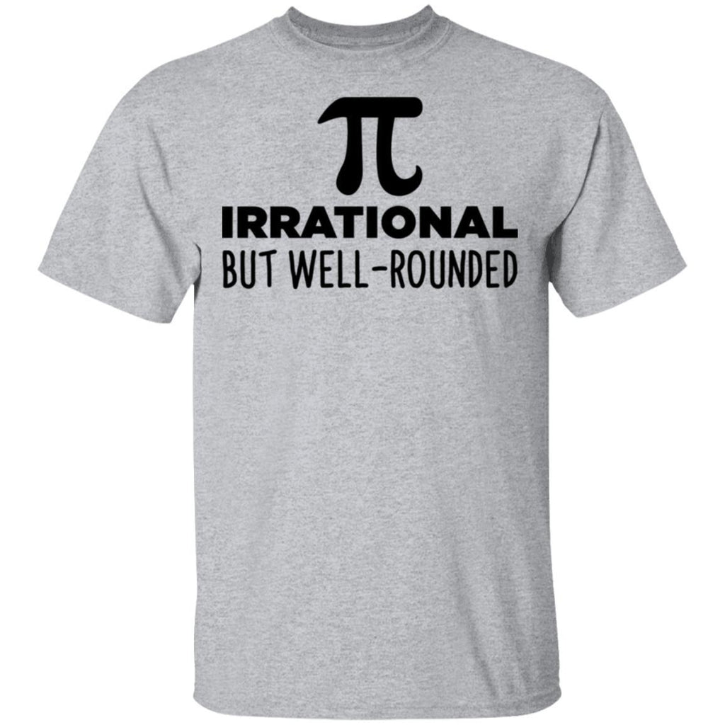 Pi Irrational But Well Rounded T-Shirts
