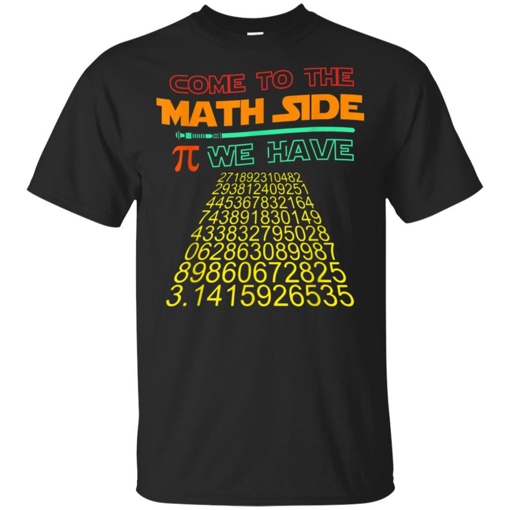 Pi day Shirt Come to the Math Side We have Pi Gift