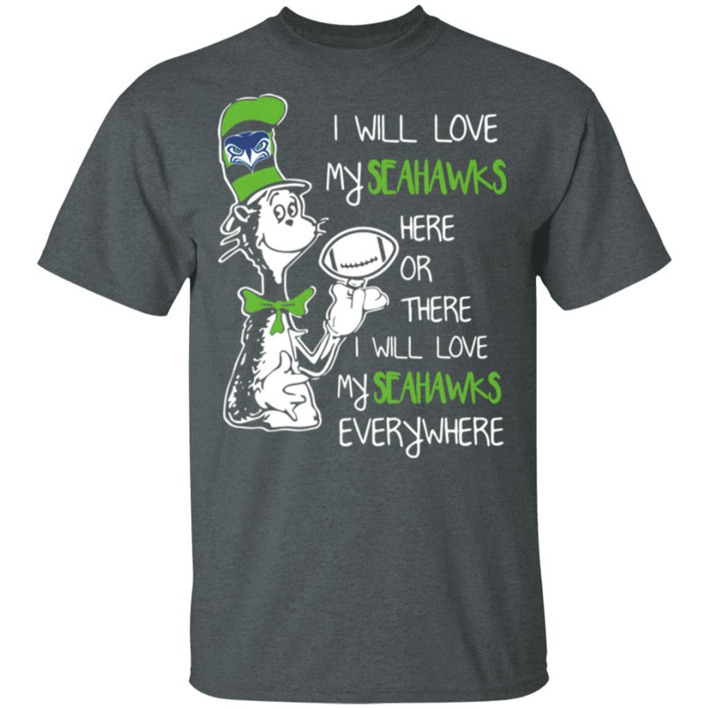 Excellent Dr Seuss Seahawks I will love my Seahawks everywhere shirt