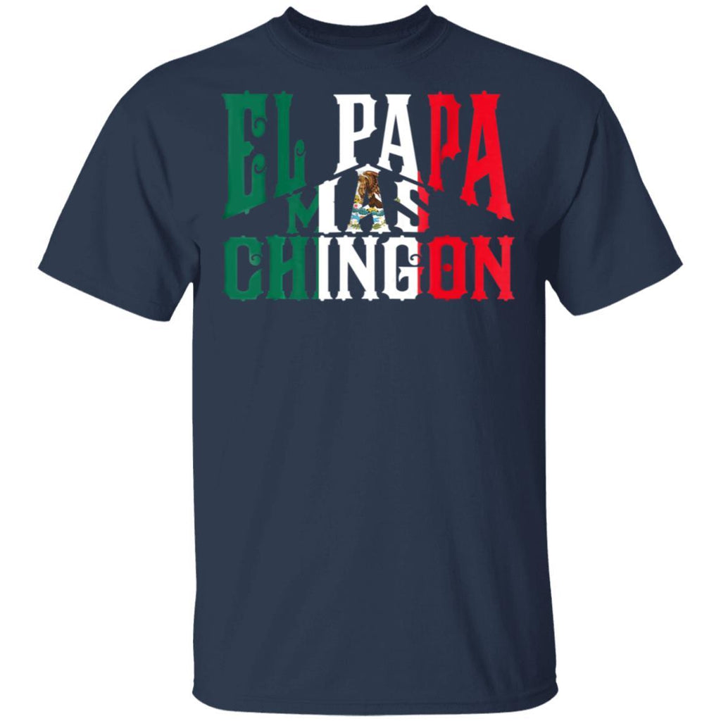 El Papa Mas Chingon - Funny Spanish Dad T-Shirt
