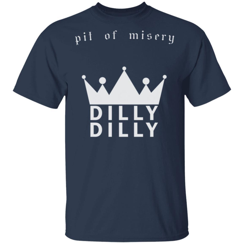 Funny DILLY DILLY Beer Pit of misery T Shirt