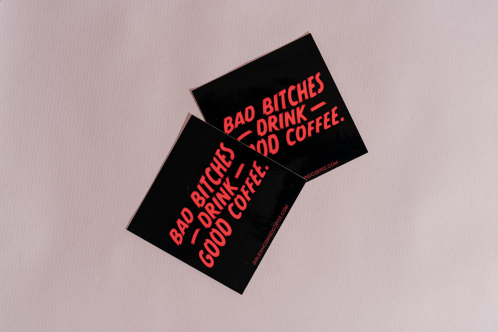 Bad B*tches Sticker