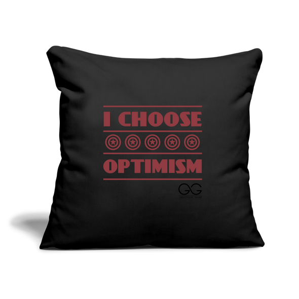 "I choose optimism Throw Pillow Cover 18"" x 18"" - black"