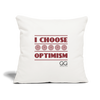 "I choose optimism Throw Pillow Cover 18"" x 18"" - natural white"