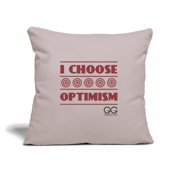 "I choose optimism Throw Pillow Cover 18"" x 18"" - light taupe"