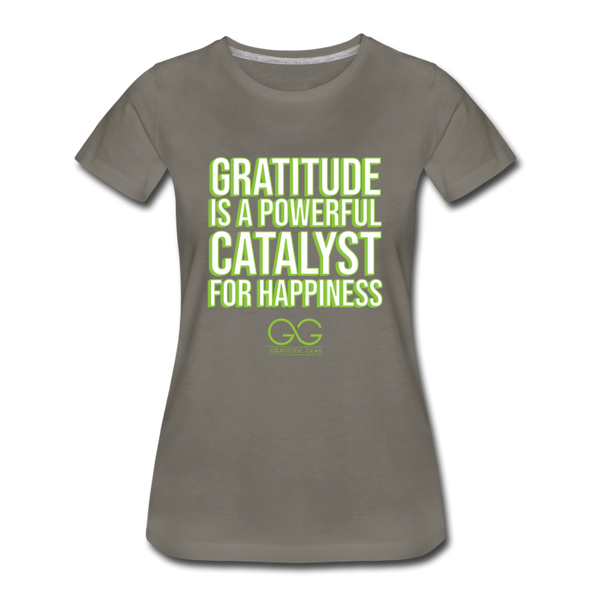 Women's Premium T-Shirt GRATITUDE IS A POWERFUL CATALYST FOR HAPPINESS - asphalt gray