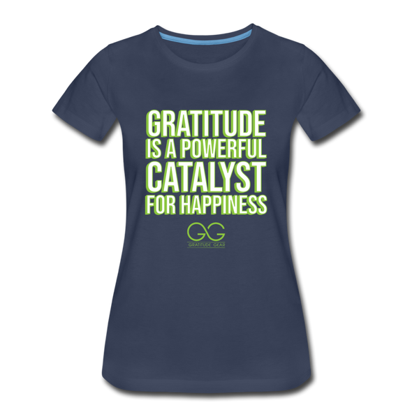 Women's Premium T-Shirt GRATITUDE IS A POWERFUL CATALYST FOR HAPPINESS - navy