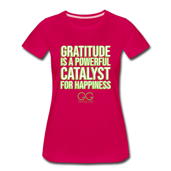 Women's Premium T-Shirt GRATITUDE IS A POWERFUL CATALYST FOR HAPPINESS - dark pink