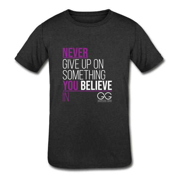 Never give up on something you believe in  Kids' Tri-Blend T-Shirt - heather black