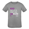 Never give up on something you believe in  Kids' Tri-Blend T-Shirt - heather gray